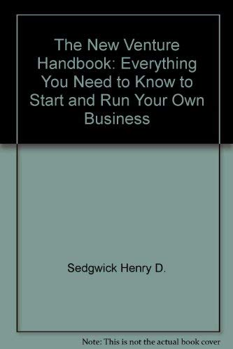 9780814458952: The New Venture Handbook: Everything You Need to Know to Start and Run Your Own Business