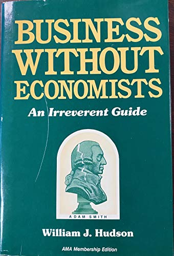 Business Without Economics: An Irreverent Guide