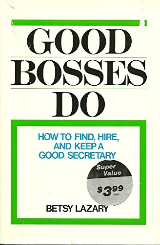 9780814459171: Good Bosses Do: How to Find, Hire, and Keep a Good Secretary