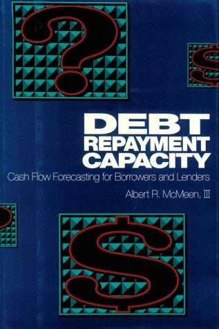 9780814459560: Debt Repayment Capacity: Cash Flow Forecasting for Borrowers & Lenders