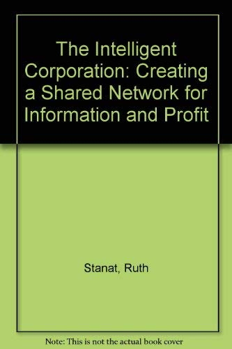 9780814459577: The Intelligent Corporation: Creating a Shared Network for Information and Profit