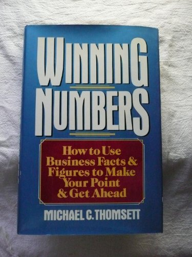 9780814459584: Winning Numbers: How to Use Business Facts and Figures to Make Your Point and Get Ahead