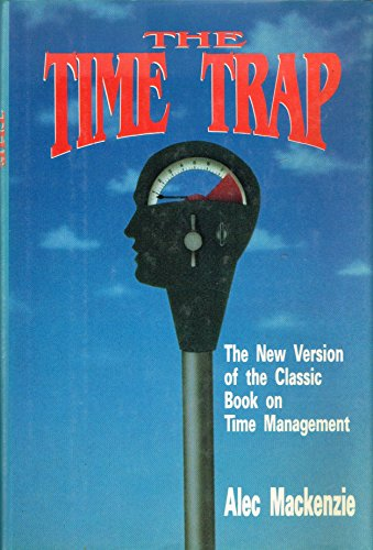 9780814459690: The Time Trap: The New Version of the Classic Book on Time Management