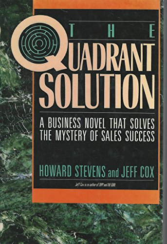 9780814459867: Quadrant Solution: A Business Novel That Solves the Mystery of Sales Success