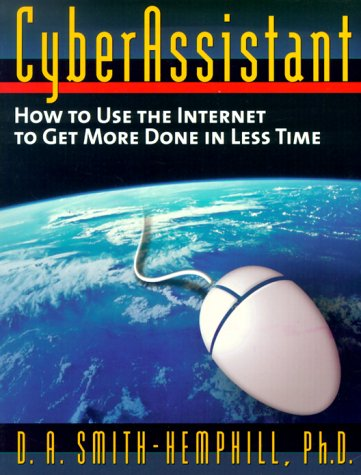 9780814470114: CyberAssistant: How to Use the Internet to Get More Done in Less Time