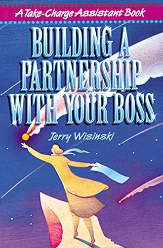9780814470138: Building a Partnership with Your Boss (Take-charge Assistant)