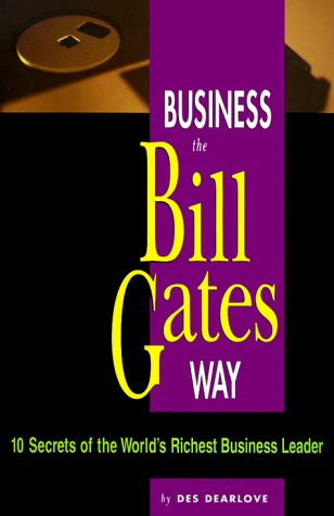 9780814470367: Business the Bill Gates Way: 10 Secrets of the World's Richest Business Leader