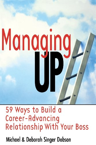 9780814470428: Managing Up: 59 Ways to Build a Career-Advancing Relationship with Your Boss