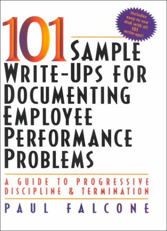9780814470497: 101 Sample Write-Ups for Documenting Employee Performance Problems: A Guide to Progressive Discipline & Termination Spiral