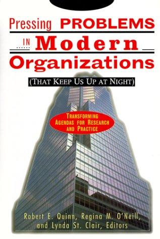 Pressing Problems in Modern Organizations (That Keep: Robert E. Quinn,