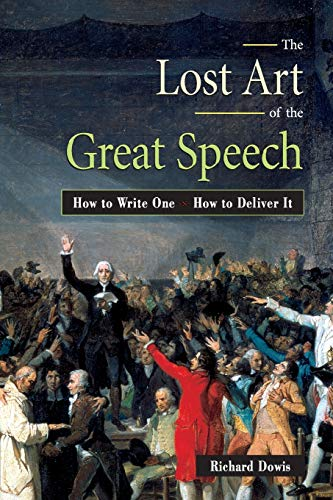 9780814470541: The Lost Art Of The Great Speech: How To Write One - How To Deliver It