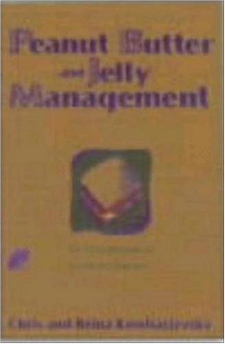 Peanut Butter and Jelly Management: Tales from Parenthood, Lessons for Managers: Komisarjevsky, ...