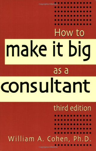 9780814470732: How to Make it Big as a Consultant