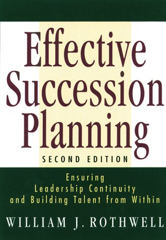 9780814470800: Effective Succession Planning: Ensuring Leadership Continuity and Building Talent From Within