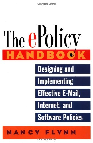 The E-Policy Handbook: Designing and Implementing Effective: Nancy Flynn