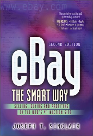 9780814471180: eBay the Smart Way: Selling, Buying, and Profiting on the Web's #1 Auction Site, Second Edition