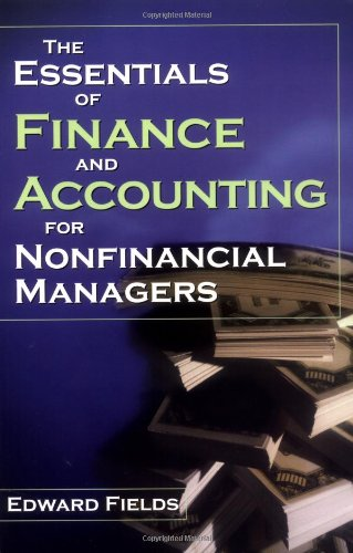 The Essentials of Finance and Accounting for: Edward Fields