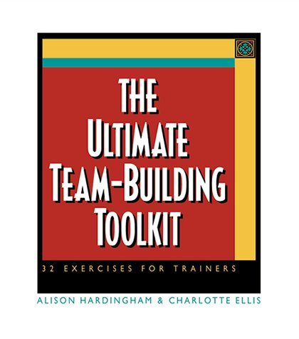 9780814471258: The Ultimate Team-Building Toolkit: 32 Exercises for Trainers