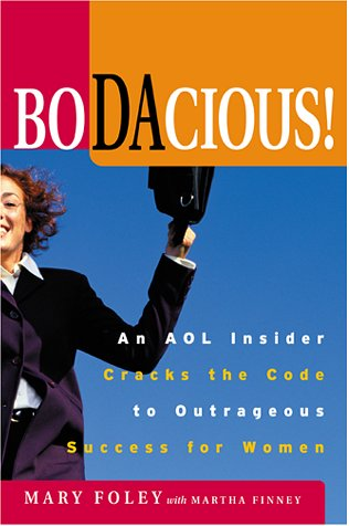 Bodacious: An AOL Insider Cracks the Code to Outrageous Success for Women (SIGNED)