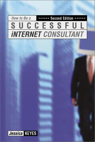 9780814471395: How to Be a Successful Internet Consultant