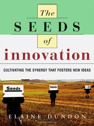 9780814471463: The Seeds of Innovation: Cultivating the Synergy That Fosters New Ideas