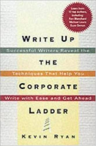 9780814471500: Write Up the Corporate Ladder: Successful Writers Reveal the Techniques That Help You Write with Ease and Get Ahead