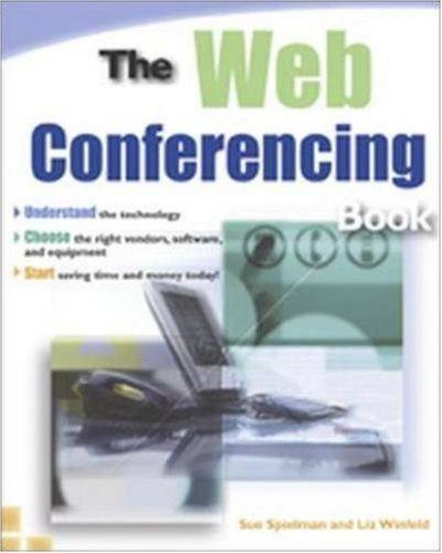 The Web Conferencing Book: Spielman, Sue; Winfeld, Liz
