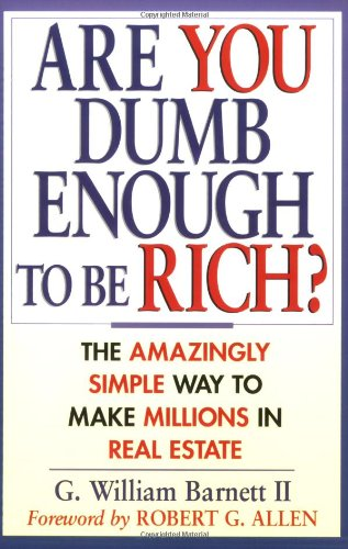 ARE YOU DUMB ENOUGH TO BE RICH? : THE AM