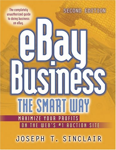 9780814472026: eBay Business the Smart Way: Maximize Your Profits on the Web's No.1 Auction Site