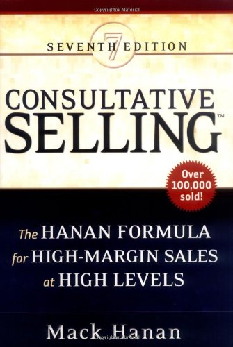 9780814472156: Consultative Selling: The Hanan Formula for High-Margin Sales at High Levels