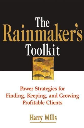 9780814472163: The Rainmaker's Toolkit: Power Strategies for Finding, Keeping, and Growing Profitable Clients