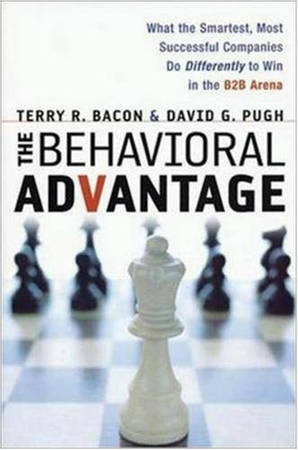 Behavioral Advantage, The: What the Smartest, Most: Bacon Ph.D., Terry