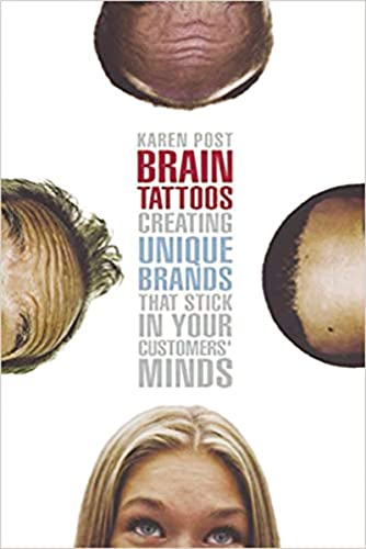 9780814472347: Brain Tattoos: Creating Unique Brands That Stick in Your Customers' Minds