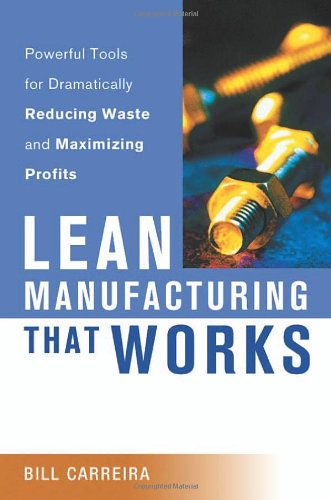 9780814472378: Lean Manufacturing That Works: Powerful Tools for Dramatically Reducing Waste and Maximizing Profits