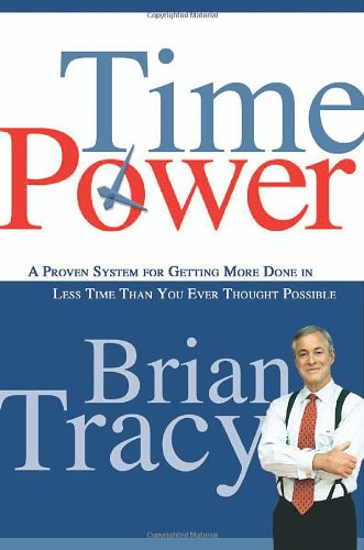 9780814472477: Time Power: A Proven System for Getting More Done in Less Time Than You Ever Thought Possible