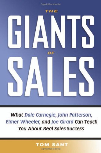 9780814472910: The Giants of Sales: What Dale Carnegie, John Patterson, Elmer Wheeler, and Joe Girard Can Teach You About Real Sales Success