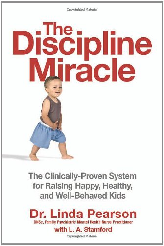 9780814472972: The Discipline Miracle: The Clinically Proven System for Raising Happy, Healthy, and Well-Behaved Kids