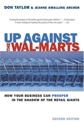 Up Against the Wal-Marts: How Your Business: Don Taylor; Jeanne