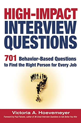 9780814473016: High - Impact Interview Questions: 701 Behavior - Based Questions to Find: 701 Behavior-based Questions to Find the Right Person for Every Job