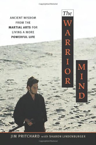 9780814473030: The Warrior Mind: Ancient Wisdom from the martial Arts for Living a More Powerful Life