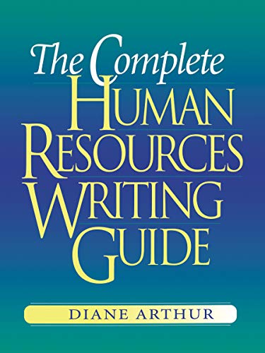 The Complete Human Resources Writing Guide: Arthur, Diane