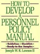 9780814473108: How to Develop a Personnel Policy Manual