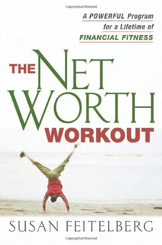9780814473153: The Net Worth Workout: A Powerful Program for a Lifetime of Financial Fitness