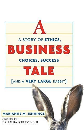 9780814473221: A Business Tale: A Story of Ethics, Choices, Success -- and a Very Large Rabbit