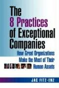 9780814473238: The 8 Practices of Exceptional Companies: How Great Organizations Make the Most of Their Human Assets