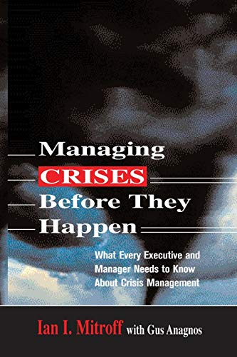 9780814473283: Managing Crises Before They Happen: What Every Executive and Manager Needs to Know about Crisis Management