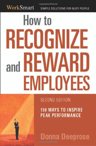 9780814473313: How to Recognioze & Reward Employees: 150 Ways to Inspire Peak Performance (Worksmart Series)