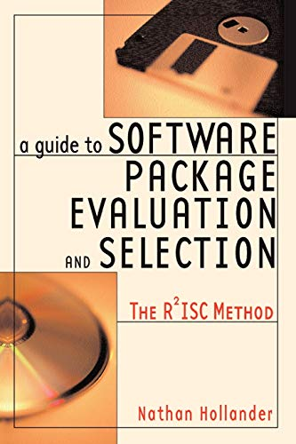 A Guide to Software Package Evaluation and Selection: The R2isc Method: Nathan Hollander