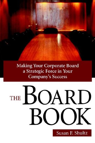 9780814473528: The Board Book: Making Your Corporate Board a Strategic Force in Your Company's Success