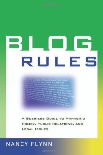 9780814473559: Blog Rules: A Business Guide to Managing Policy, Public Relations, and Legal Issues